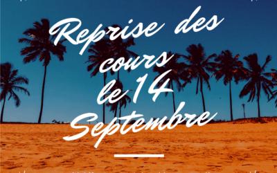 Reprise des cours le 13 Septembre !!